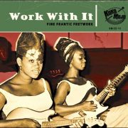 Various – Work With It – Fine Frantic Fretwork