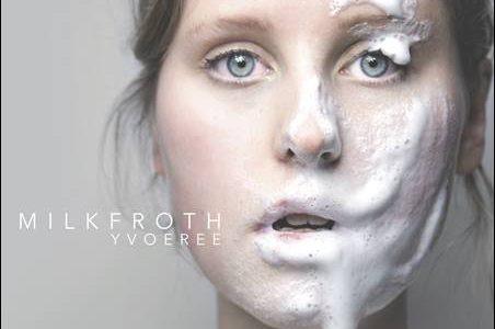 YvoeRee – Milkfroth