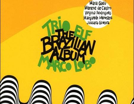 Trio ELF & Marco Lobo – The Brazilian Album