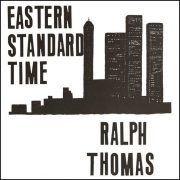 Ralph Thomas – Eastern Standard Time