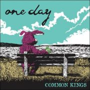 Common Kings – One Day