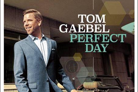 Tom Gaebel – Perfect Day