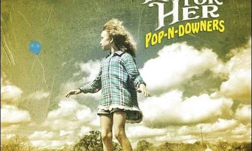 Hymn For Her – Pop-N-Downers