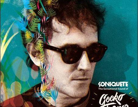 Gecko Turner – Soniquete: The Sensational Sound of Gecko Turner