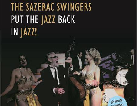 The Sazerac Swingers – Put The Jazz Back In Jazz!