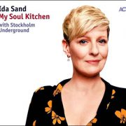 Ida Sand with Stockholm Underground – My Soul Kitchen
