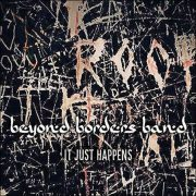 Beyond Borders Band – It Just Happens