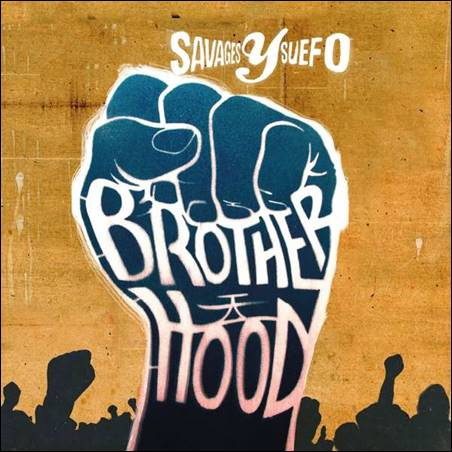 Savages Y Suefo – Brotherhood