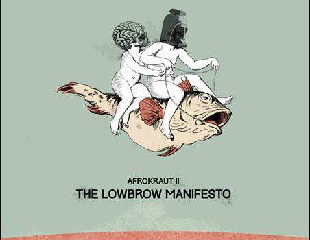 David Nesselhauf – Afrokraut II: The Lowbrow Manifesto
