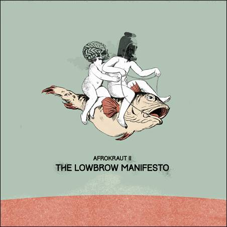David Nesselhauf – Afrokraut II: The Lowbrow Manifesto