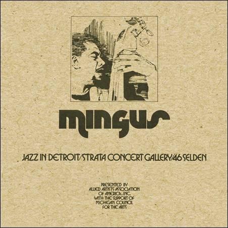Charles Mingus – Jazz In Detroit/Strata Concert Gallery/46 Selden