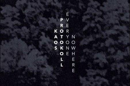 Kaos Protokoll – Everyone Nowhere