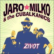 Jaro Milko & The Cubalkanics – Zivot