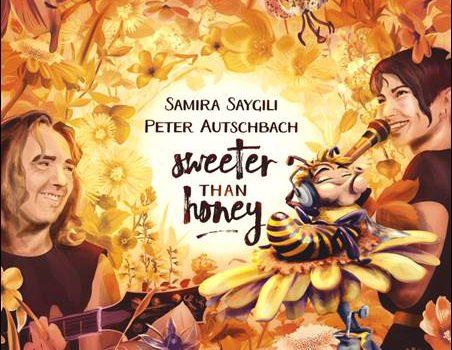 Samira Saygili & Peter Autschbach – Sweeter Than Honey