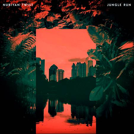 Nubiyan Twist – Jungle Run