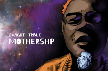 Dwight Trible – Mothership