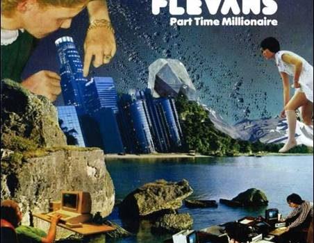 Flevans – Part Time Millionaire