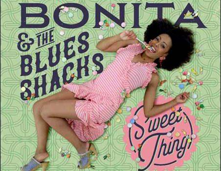 Bonita & The Blues Shacks – Sweet Thing