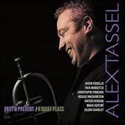Alex Tassel – Past & Present / A Quiet Place