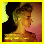 Sivan Talmor – Immigrants Of Lace