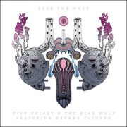 Miss Velvet & The Blue Wolf featuring George Clinton – Feed The Wolf