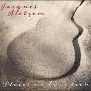 Jacques Stotzem – Places We Have Been