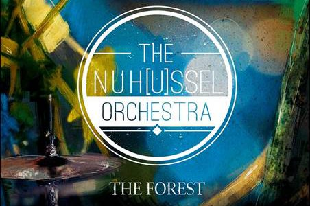 The NuH(u)ssel Orchestra – The Forest
