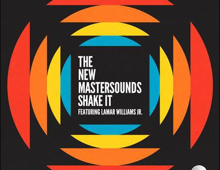 The New Mastersounds featuring Lamar Williams Jr. – Shake It