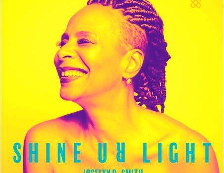 Jocelyn B. Smith – Shine Ur Light