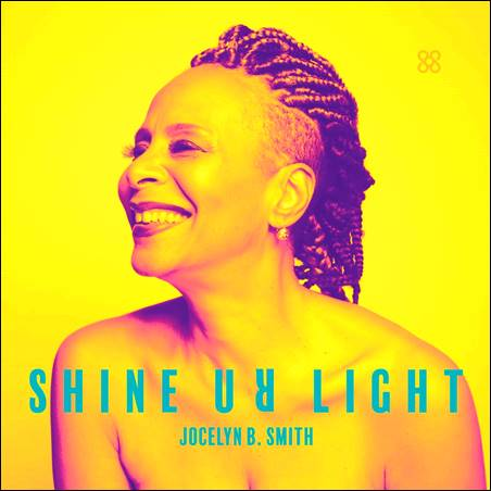 Jocelyn B. Smith – Shine Ur Light
