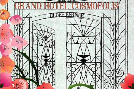 Geoff Berner – Grand Hotel Cosmopolis