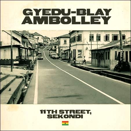 Gyedu-Blay Ambolley – 11th Street, Sekondi
