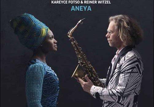 Kareyce Fotso & Reiner Witzel – Aneya