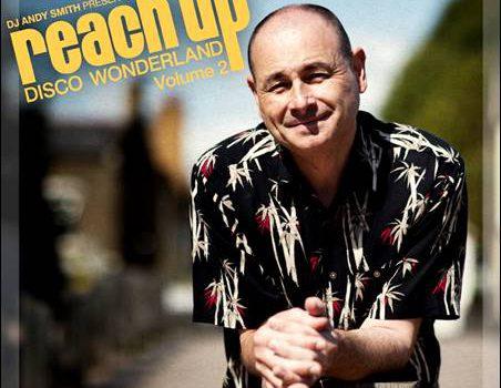 Various – DJ Andy Smith presents Reach Up – Disco Wonderland Volume 2 (BBE Music/Indigo)