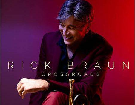 Rick Braun – Crossroads
