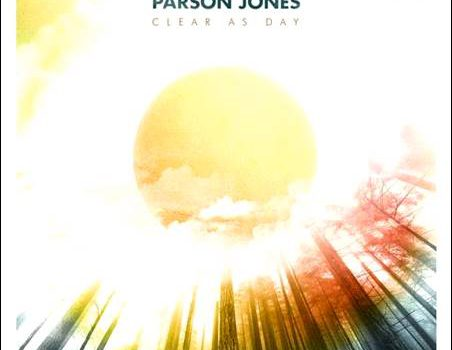 Parson Jones – Clear As Day