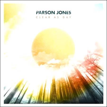 Parson Jones – Clear As Day