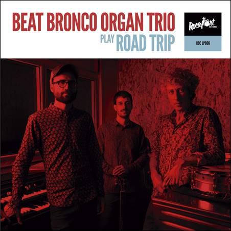 Beat Bronco Organ Trio – Road Trip