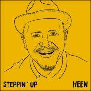 HEEN – Steppin' Up