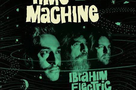 Ibrahim Electric – Time Machine