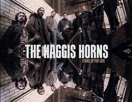 The Haggis Horns – Stand Up For Love