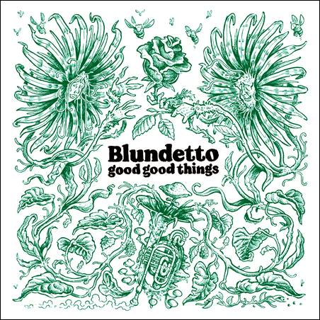 Blundetto – Good Good Things