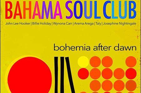 Bahama Soul Club – Bohemia After Dawn