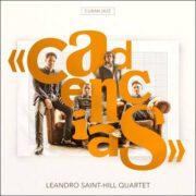 Leandro Saint-Hill Quartet – Cadencias
