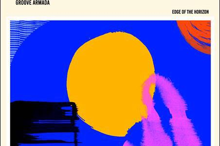 Groove Armada – Edge Of The Horizon