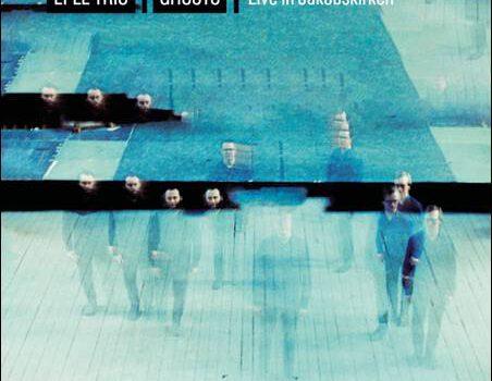 Eple Trio – Ghosts / Harr & Hartberg – Scar / Torsvik/Winter – Hidden Soul Of The Fjords