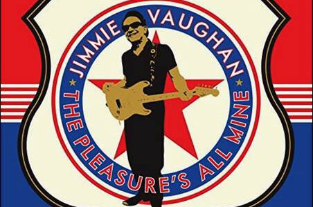 Jimmie Vaughan – The Pleasure's All Mine
