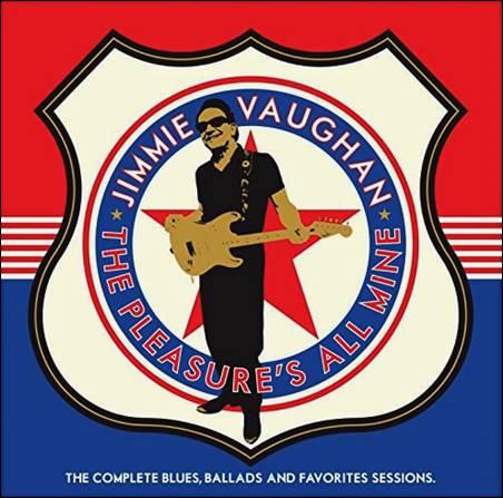 Jimmie Vaughan – The Pleasure's All Mine