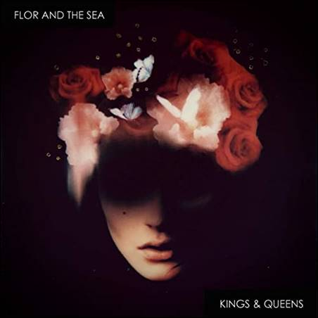 Flor And The Sea – Kings & Queens