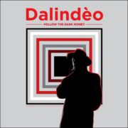 Dalindèo – Follow The Dark Money